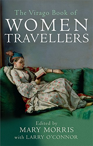 The Virago Book of Women Travellers by Mary Morris