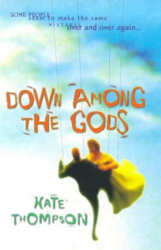 Down Among the Gods By Kate Thompson