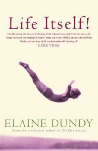 Life Itself!: An Autobiography by Elaine Dundy