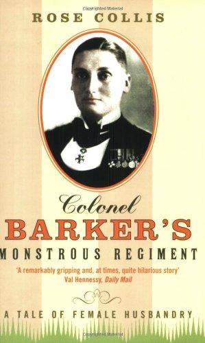 Colonel Barker's Monstrous Regiment By Rose Collis