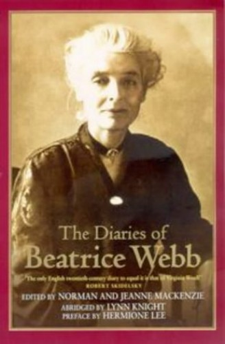 The Diaries Of Beatrice Webb: Abridged by Lynn Knight By Beatrice Webb
