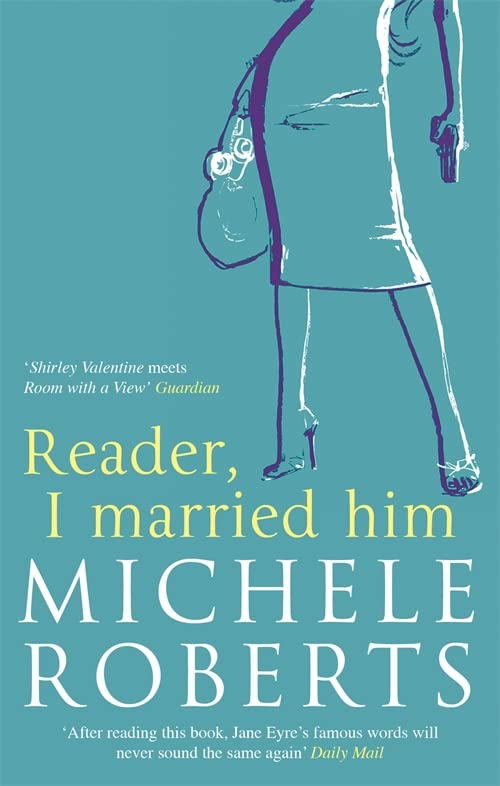 Reader, I Married Him By Michele Roberts