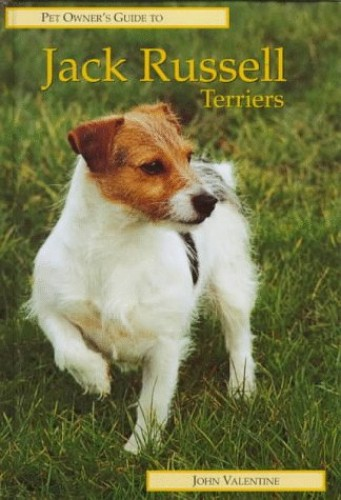 Pet Owner's Guide to the Jack Russell Terrier By John Valentine