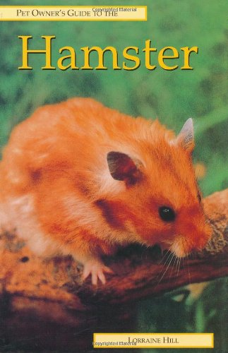 Pet Owner's Guide to the Hamster By Lorraine Hill