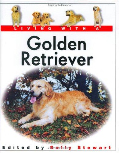 Living with a Golden Retriever By Sally Stewart