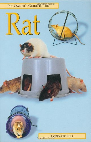 Pet Owner's Guide to the Rat By Lorraine Hill