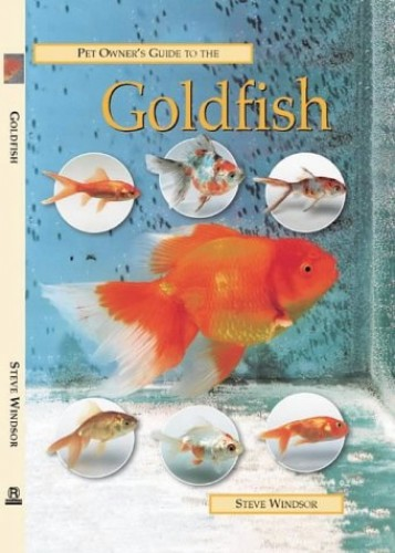 Pet Owners Guide to the Goldfish By Stephen Windsor