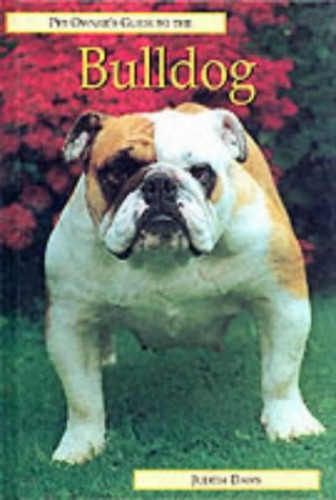 The Pet Owner's Guide to the Bulldog By Judith Daws