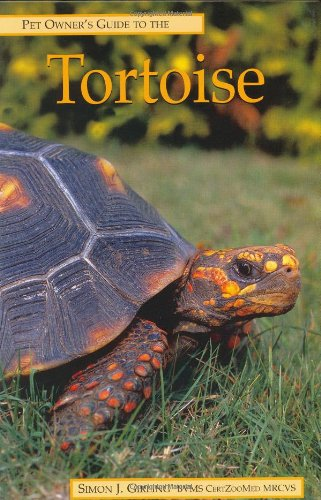 Pet Owner's Guide to the Tortoise By Simon J. Girling