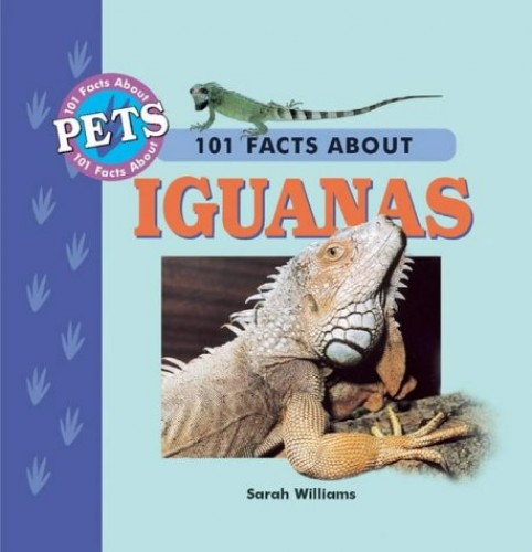 101 Facts About Iguanas By Sarah Williams