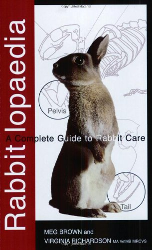 Rabbitlopaedia: A Complete Guide to Rabbit Care By Meg Brown