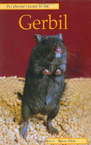 Pet Owner's Guide to the Gerbil By Brian Dew