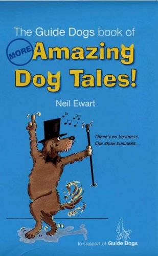 More Amazing Dog Tales By Neil Ewart
