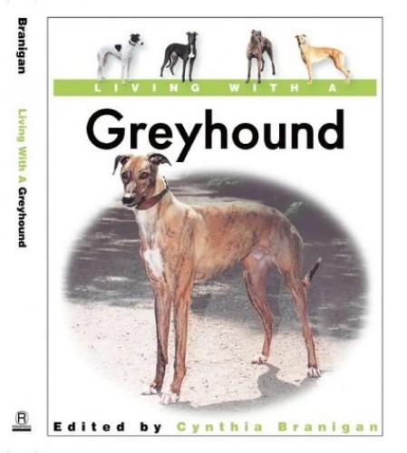 Living with a Greyhound By Cynthia Brannigan