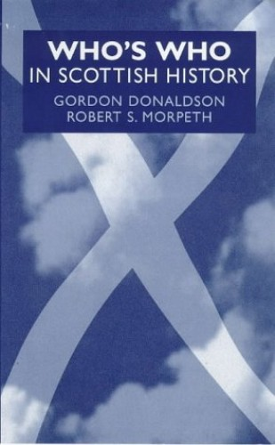 Who's Who in Scottish History By Gordon Donaldson