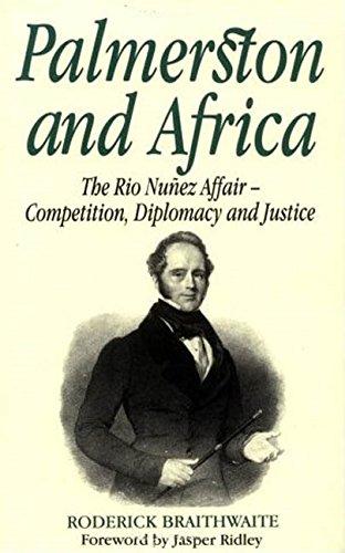 Palmerston and Africa By Roderick Braithwaite