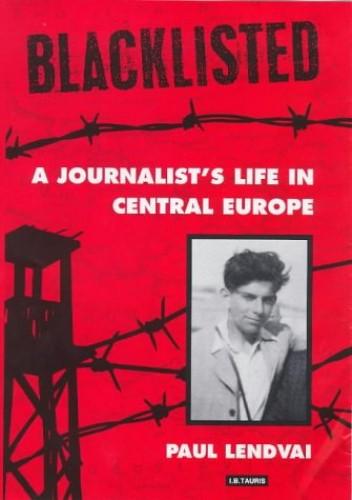 Blacklisted By Paul Lendvai