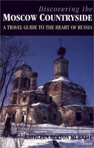 Discovering the Moscow Countryside By Kathleen Berton Murrell
