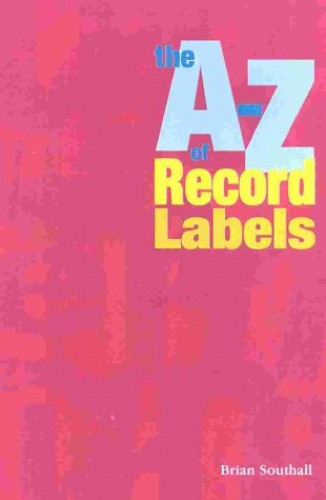 The A-Z of Record Labels by Brian Southall