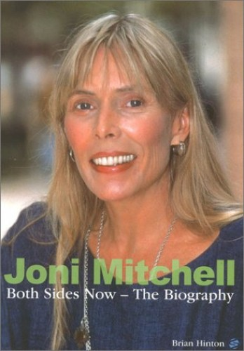 Joni Mitchell: Both Sides Now by Hinton, Brian Paperback Book The Cheap Fast