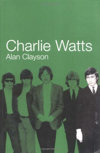 Charlie Watts By Alan Clayson