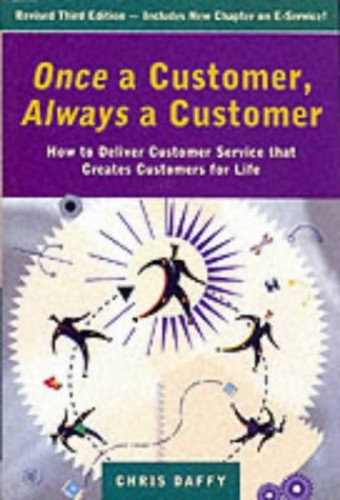 Once a Customer, Always a Customer By Chris Daffy