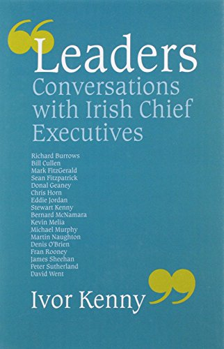 Conversations with Irish Chief Executives By Ivor Kenny
