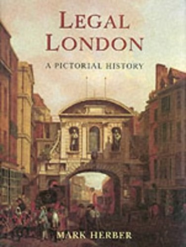 Legal London: A Pictorial History by Mark D. Herber