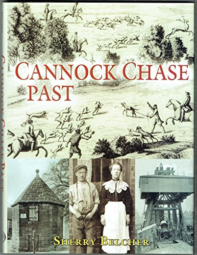Cannock Chase Past By Sherry Belcher