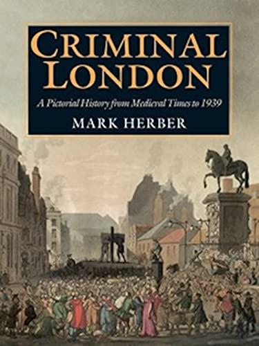 Criminal London by Mark D. Herber