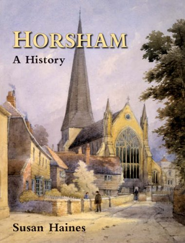 Horsham A History by Susan Haines