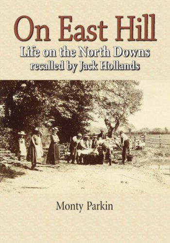 On East Hill: Life on the North Downs By Monty Parkin
