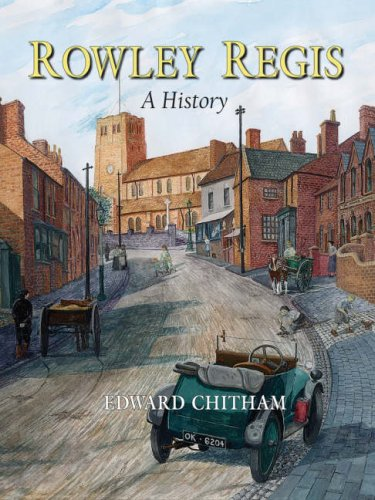 Rowley Regis: A History By Edward Chitham