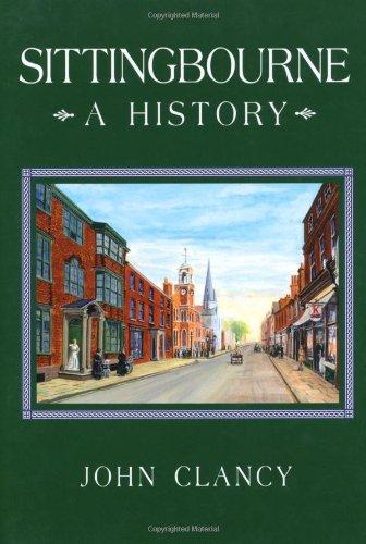 Sittingbourne: A History By John Clancy
