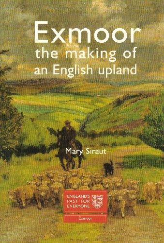 Exmoor: The Making of an English Uplands By Mary Siraut