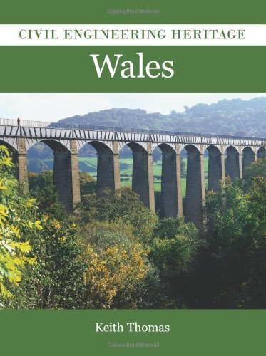Civil Engineering Heritage in Wales By Keith Thomas