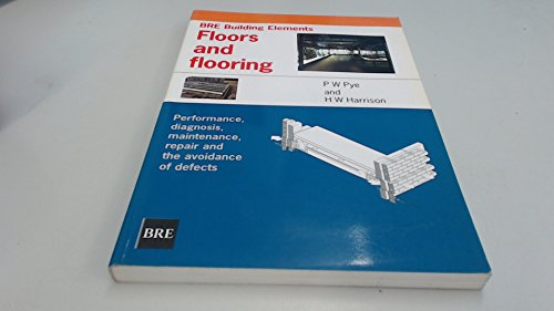 Floors and Flooring (BRE building elements) By P. W. Pye