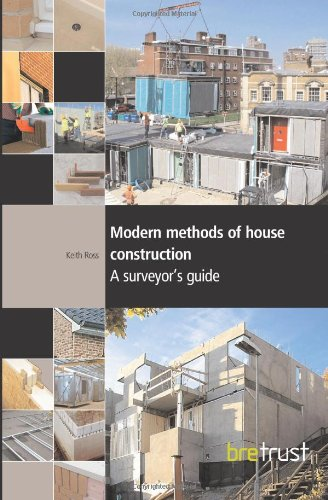 Modern Methods of House Construction: A Surveyor's Guide (FB 11) (Reports from Bre Trust Fb11 11) By Keith Ross