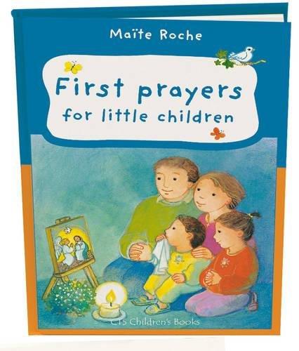 First Prayers for Little Children By Maite Roche