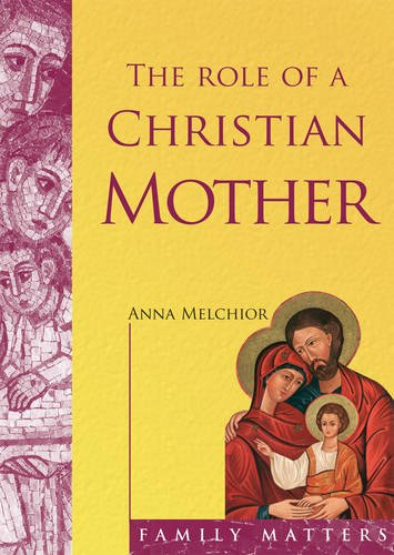 The Role of a Christian Mother by Anna Melchior