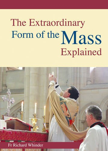 Extraordinary Form of the Mass Explained By Fr. Richard Whinder