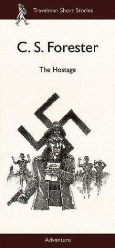 The Hostage, The By C. S. Forester