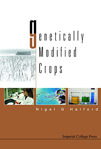 Genetically Modified Crops by Nigel G. Halford