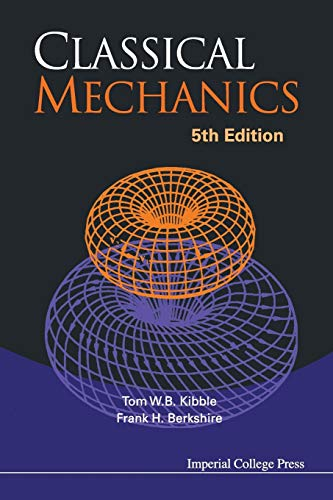 Classical Mechanics (5th Edition) By Tom W. B. Kibble