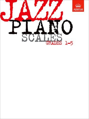 Jazz Piano Scales, Grades 1-5 By Abrsm