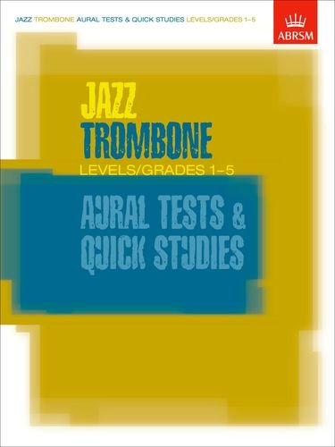 Jazz Trombone Aural Tests and Quick Studies By ABRSM