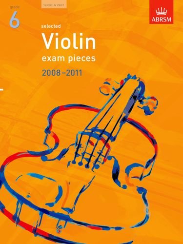 Selected Violin Exam Pieces 2008-2011, Grade 6, Score & Part By ABRSM