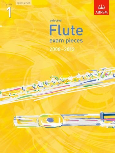 Selected Flute Exam Pieces 2008-2013, Grade 1, Score & Part By ABRSM