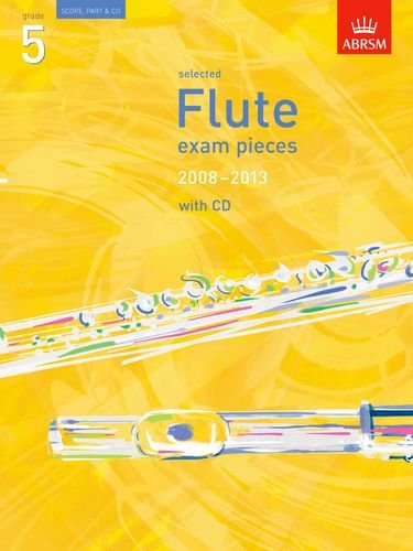 Selected Flute Exam Pieces 2008-2013, Grade 5 By ABRSM