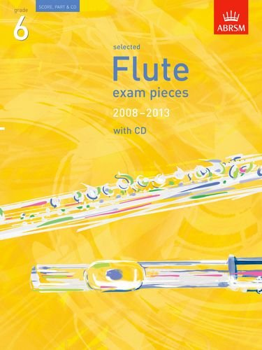 Selected Flute Exam Pieces 2008-2013, Grade 6 By ABRSM